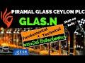 PIRAMAL GLASS CEYLON PLC GLAS.N|කොටස් විශ්ලේෂණය|Fundamental +Technical අවදානමට ප්රතිලාභය ගැලපෙයිද