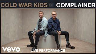 Cold War Kids - Complainer (Live Performance) | Vevo
