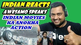 Indian Reacts to INDIAN MOVIES KA ANOKHA ACTION | AWESAMO SPEAKS