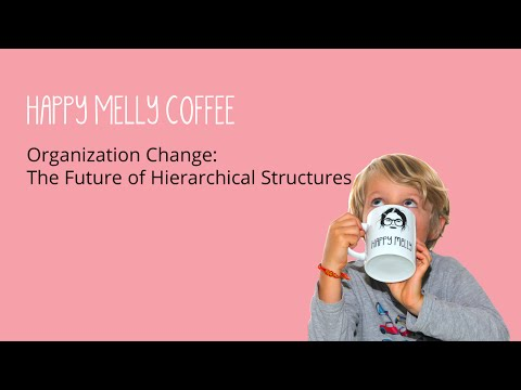 Organizational Change: The Future of Hierarchical Structures