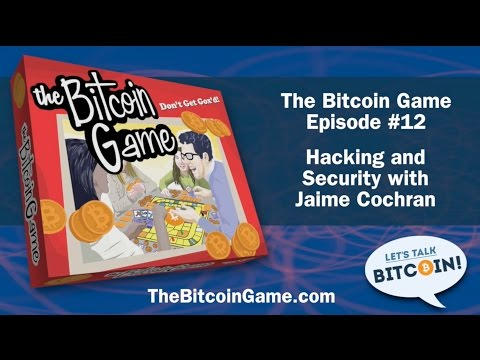 The Bitcoin Game #12 - Hacking and Security with Jaime Cochran