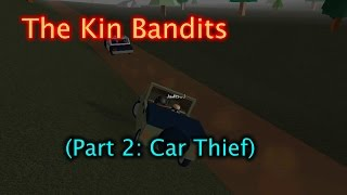 Roblox Apocalypse Rising - The Kin Bandits (Part 2: Car Thief)