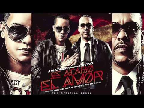 J Alvarez Feat Divino - Se Acabo el Amor Remix