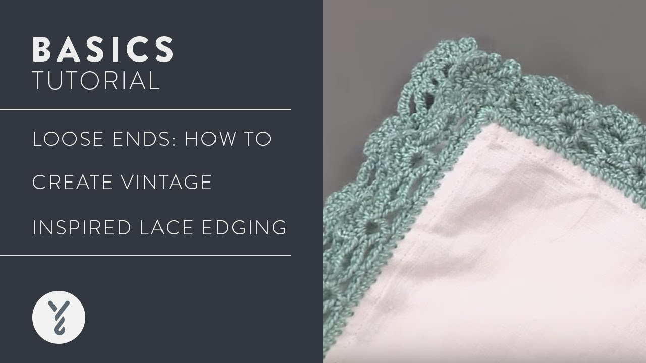 Loose Ends Create Vintage Inspired Lace Edging Youtube