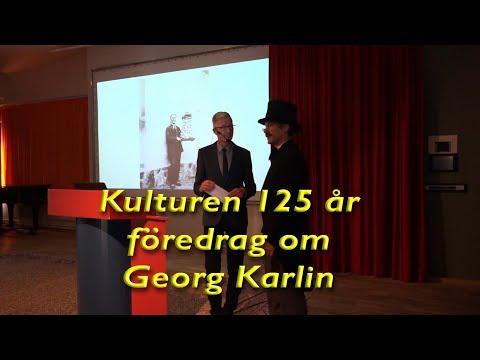Kulturen 125 år, föredrag om Georg Karlin och invigningstal