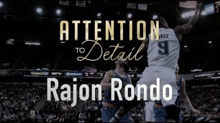 Attention to Detail: Rajon Rondo