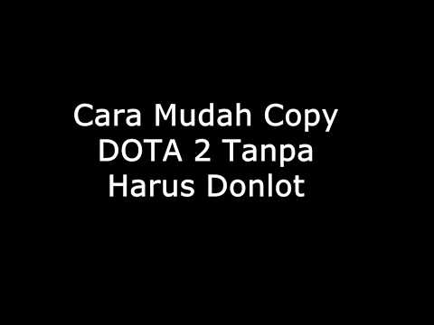 Cara Mudah Copy Dota 2 Tanpa Harus Download