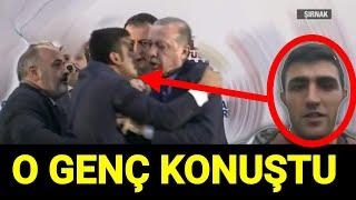 Erdoğan'a sarılan genç konuştu, Erdoğan'a Şırnak Mitinginde sarılan Hüseyin Demircan konuştu