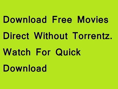 Download Free Movies or Songs Direct Without Torrentz