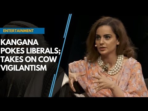 Kangana pokes liberals; Takes on cow vigilantism