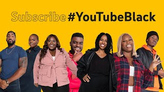 Discover, Watch & Subscribe #YouTubeBlack