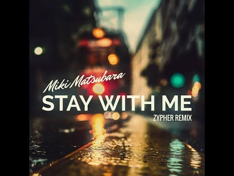MIki Matsubara - 真夜中のドア / Stay with me (Zypher Remix)*[FREE DOWNLOADS IN THE DESCRIPTION]