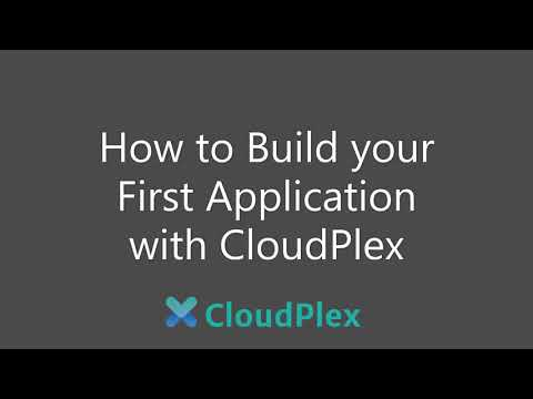 How to Build your First Application with CloudPlex