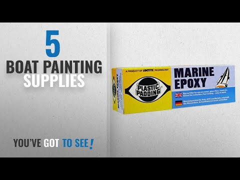 Top 10 Boat Painting Supplies [2018]: Plastic Padding Marine Epoxy