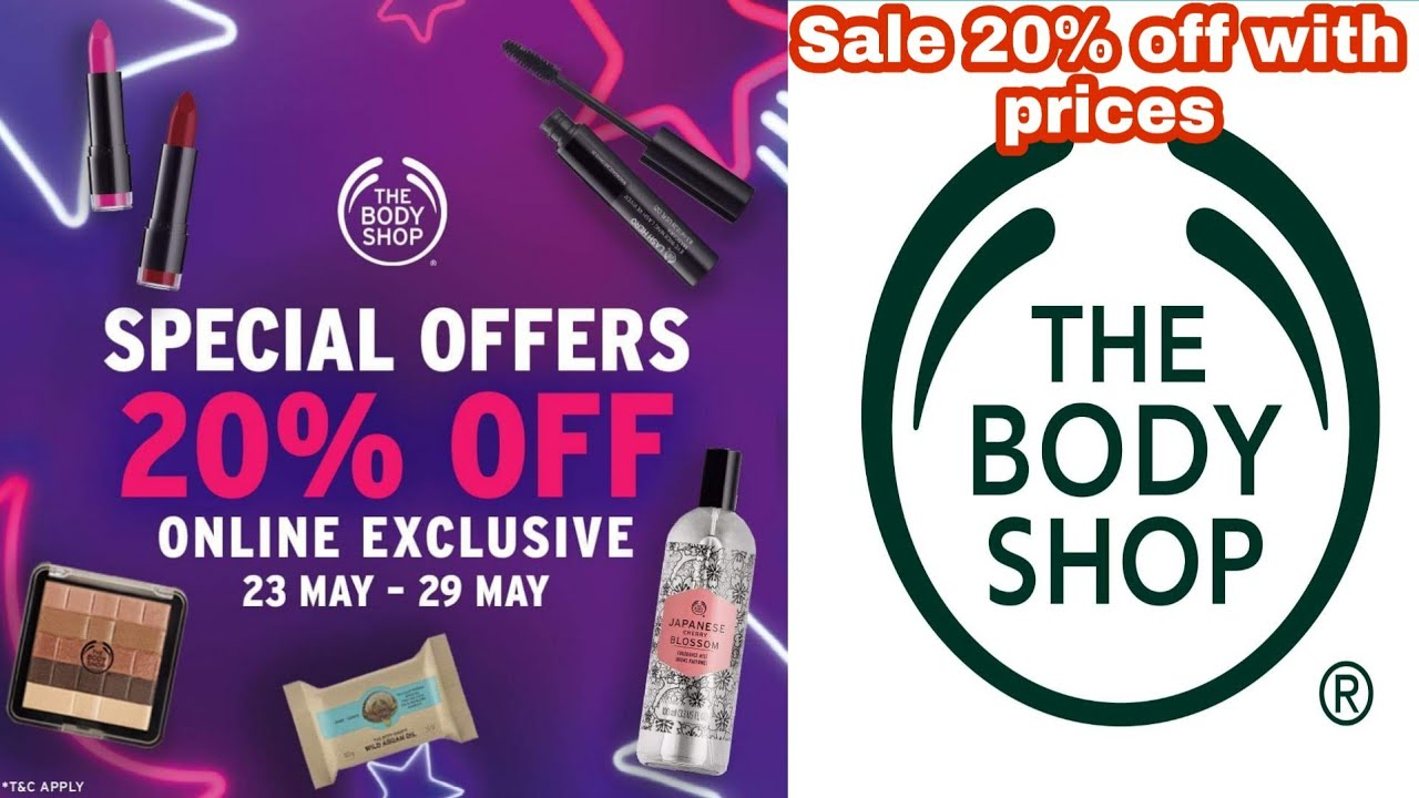 THE BODY SHOP SALE 20% OFF 2019 With prices||THE BODY SHOP SALE ON ALL  PRODUCTS