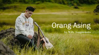 Download Orang Asing - Willy Anggawinata ( Official MV & Lyric )