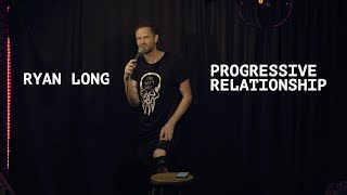 Ryan Long - Progressive Relationship