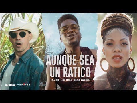 Leoni Torres, Cimafunk - Aunque Sea Un Ratico (Video oficial) feat Brenda Navarrete