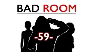 BAD ROOM №59 [ГНИЛАЯ ТРОИЦА] (18+)