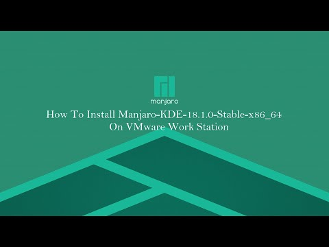 How To Install Manjaro-KDE-18.1.0-Stable-x86_64 On VMware Work Station