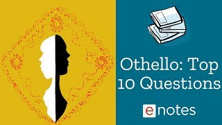 Othello - Top 10 Questions