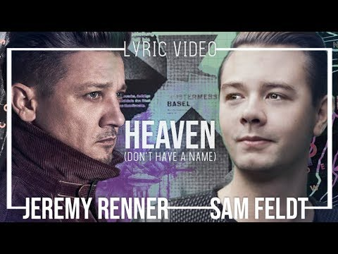 Sam Feldt ft. Jeremy Renner - Heaven (Don't Have a Name) (Lyrics / Lyric Video)