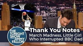 Thank You Notes: March Madness, Little Girl Who Interrupted BBC Dad thumbnail