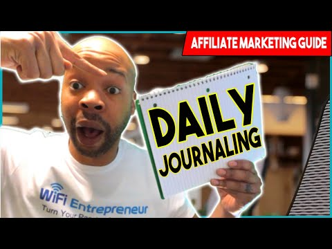 Online Affiliate Marketing Guide for Beginners: Daily Journaling by WiFi Entrepreneur – Episode 1