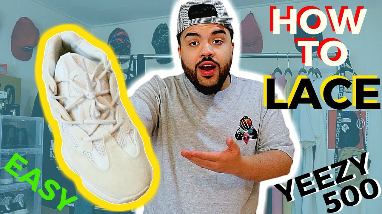 bfe22f1e8a60c HOW TO LACE YEEZY 500  EASY TUTORIAL    ON FEET! Best Ways To Lace ...
