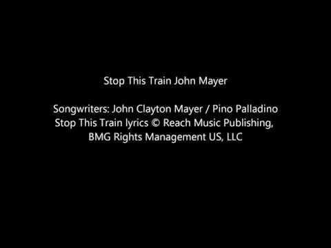 John Mayer   Stop This Train (with lyrics on screen)