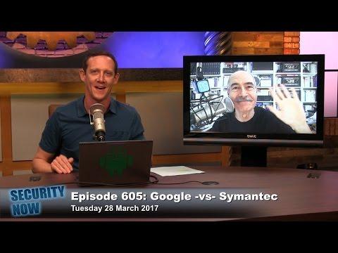 Security Now 605: Google -vs- Symantec