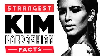 10 Weird Facts About Kim Kardashian