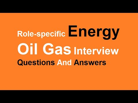 Role-specific Energy Oil Gas Interview Questions And Answers