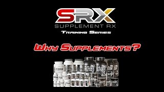SRX SECT 1 Why Supplements
