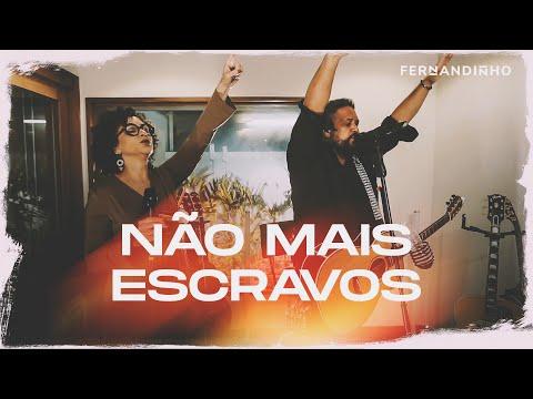 Смотреть клип Fernandinho - Não Mais Escravos