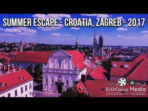 Summer Escape - Croatia, Zagreb - 2017 | RAWision Media