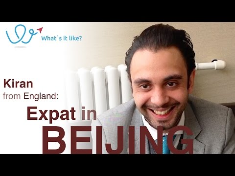 Living in Beijing - Expat Interview with Kiran (UK) about his life in Beijing, China (part 1)
