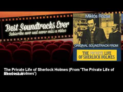 Miklos Rozsa - The Private Life of Sherlock Holmes - From 'The Private Life of Sherlock Holmes'