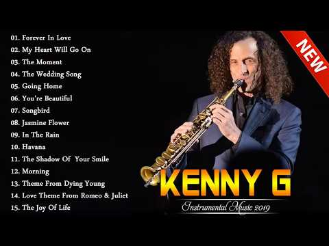 Kenny G Greatest Hits Full Album 2019 | The Best Songs Of Kenny G | Best Saxophone Love Songs 2019