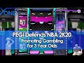 PEGI Defends NBA 2K20 Promoting Gambling For 3 Year Olds