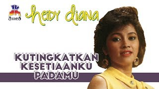 Heidy Diana - Kutingkatkan Kesetiaanku Padamu (Official Music Video)