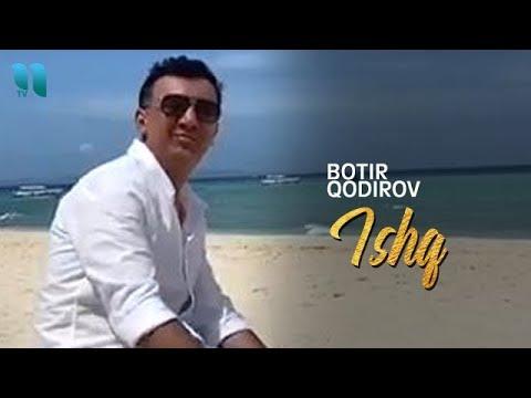 Botir Qodirov - Ishq | Ботир Кодиров - Ишк (Ta'tildagi video)