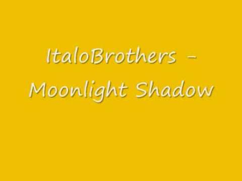 ItaloBrothers  Moonlight Shadow Lyrics
