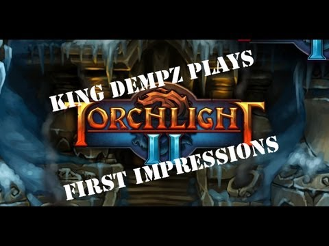 Torchlight 2 - Gameplay & An Introduction ! - With King Dempz