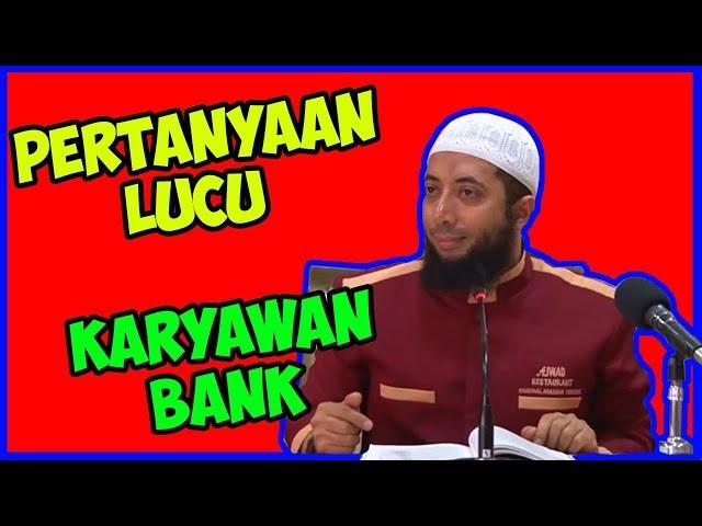 Pertanyaan lucu karyawan Bank ? Ustadz Khalid Basalamah