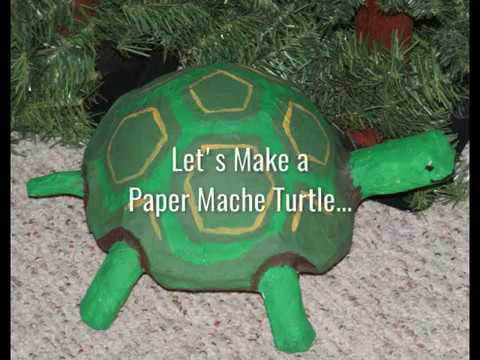 Turtle Paper Mache Youtube