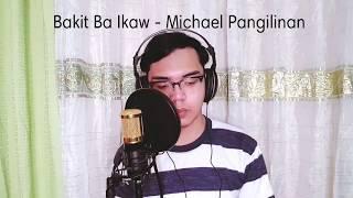 Bakit Ba Ikaw - Michael Pangilinan (cover)