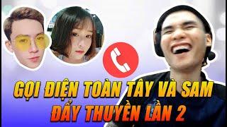 Gọi Toàn Tay Và WAG Sam Đẩy Thuyền Lần 2 , và Toàn Tay hát Tặng Cho các bạn !