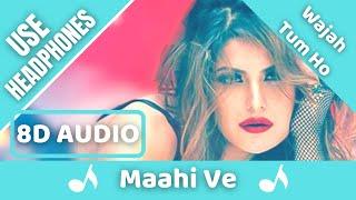 Maahi Ve (8D AUDIO) - Wajah Tum Ho | Neha Kakkar, Sana, Sharman, Gurmeet | Vishal Pandya | 8D Song