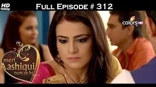 Meri Aashiqui Tum Se Hi - 17th August 2015 - मेरी आशिकी तुम से ही - Full Episode (HD)